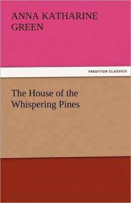 The House of the Whispering Pines