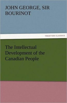 The Intellectual Development of the Canadian People