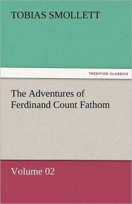 The Adventures of Ferdinand Count Fathom - Volume 02