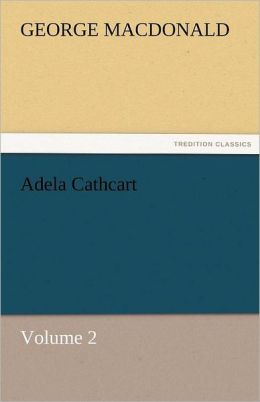 Adela Cathcart, Volume 2