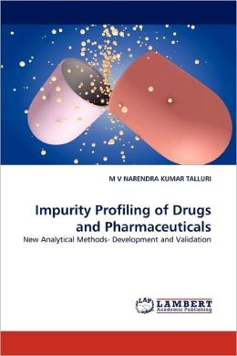 Impurity Profiling Of Drugs And Pharmaceuticals