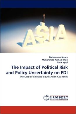 The Impact Of Political Risk And Policy Uncertainty On Fdi
