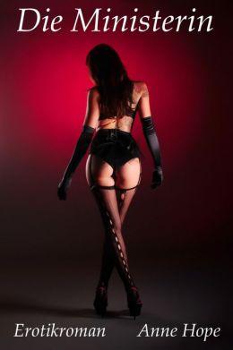 Die Ministerin - Dunkle Begierde: Erotikroman