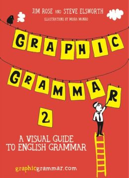 Graphic Grammar 2: A Visual Guide to English Grammar