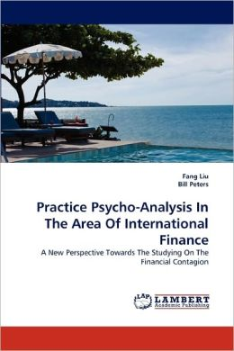 Practice Psycho-Analysis in the Area of International Finance
