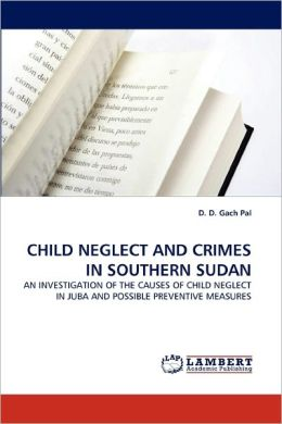 Child Neglect And Crimes In Southern Sudan
