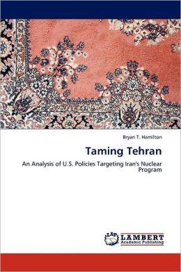 Taming Tehran