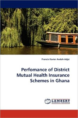 Perfomance Of District Mutual Health Insurance Schemes In Ghana