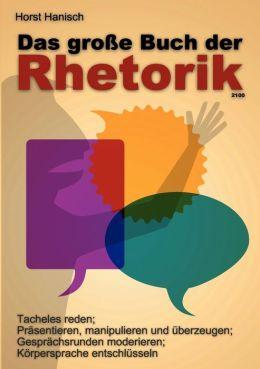Das gro e Buch der Rhetorik 2100