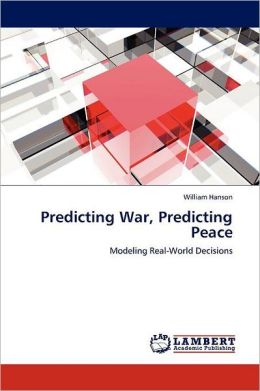 Predicting War, Predicting Peace
