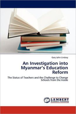 An Investigation Into Myanmar's Education Reform