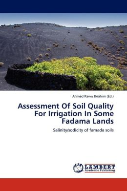 Assessment Of Soil Quality For Irrigation In Some Fadama Lands