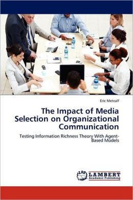 The Impact Of Media Selection On Organizational Communication