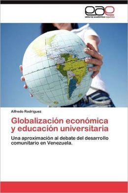 Globalizacion Economica y Educacion Universitaria
