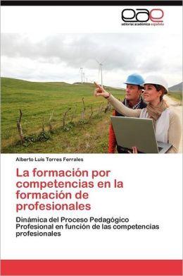 La Formacion Por Competencias En La Formacion de Profesionales