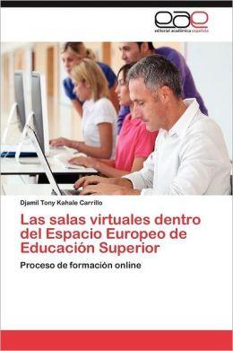 Las Salas Virtuales Dentro del Espacio Europeo de Educacion Superior