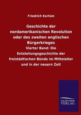 Geschichte Der Nordamerikanischen Revolution Oder Des Zweiten Englischen Burgerkrieges