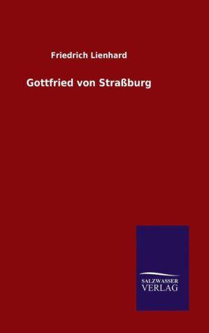9783846082065 - Friedrich Lienhard: Gottfried von Stra burg - Book