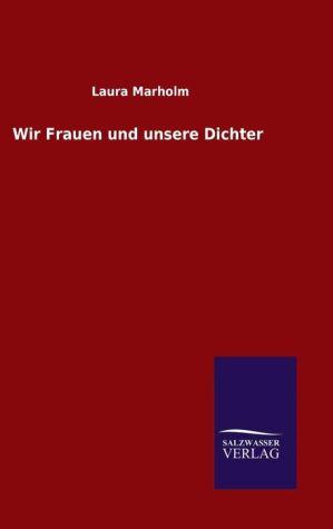 9783846082195 - Laura Marholm: Wir Frauen und unsere Dichter - Book