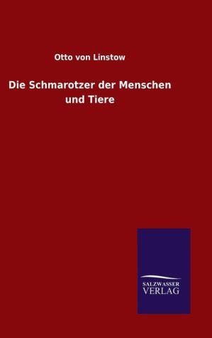 9783846082249 - Otto von Linstow: Die Schmarotzer der Menschen und Tiere - كتاب