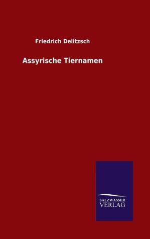 9783846082447 - Friedrich Delitzsch: Assyrische Tiernamen - Book
