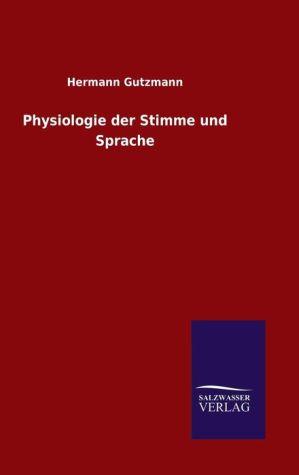 9783846082591 - Hermann Gutzmann: Physiologie der Stimme und Sprache - كتاب