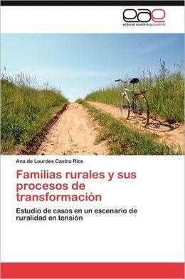 Familias Rurales y Sus Procesos de Transformacion