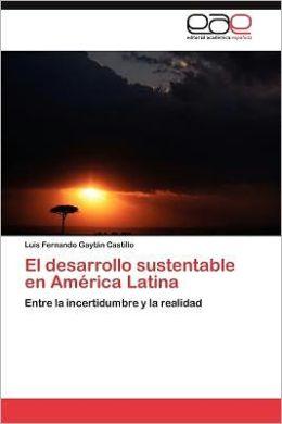 El Desarrollo Sustentable En Am Rica Latina