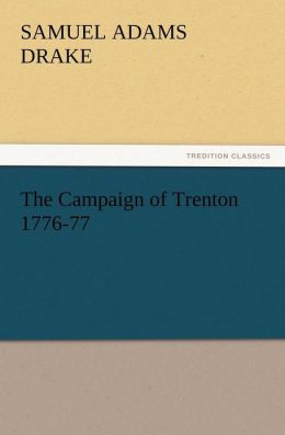 The Campaign of Trenton 1776-77
