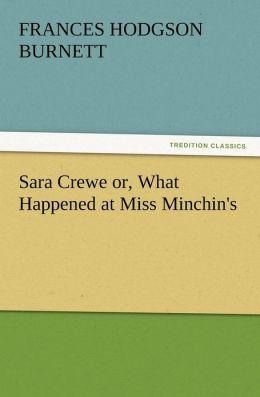 Sara Crewe Or, What Happened at Miss Minchin's
