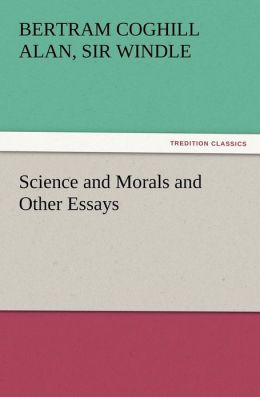 Science and Morals and Other Essays