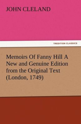 Memoirs of Fanny Hill a New and Genuine Edition from the Original Text (London, 1749)