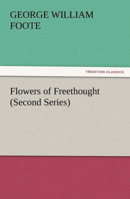 Flowers of Freethought (Second Series)