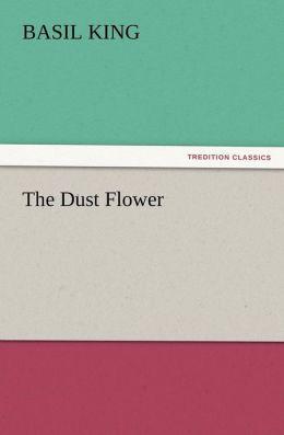 The Dust Flower