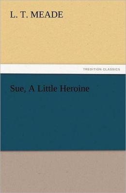 Sue, a Little Heroine