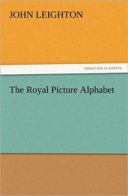 The Royal Picture Alphabet