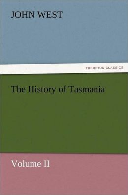 The History Of Tasmania , Volume Ii