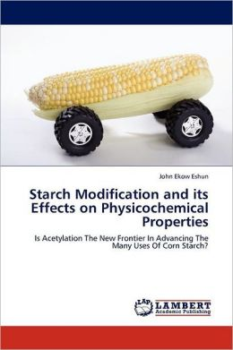 Starch Modification And Its Effects On Physicochemical Properties