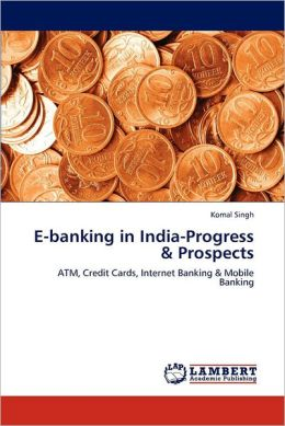 E-Banking in India-Progress & Prospects
