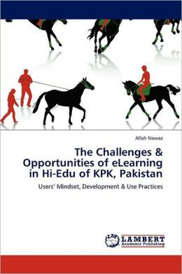 The Challenges & Opportunities Of Elearning In Hi-Edu Of Kpk, Pakistan