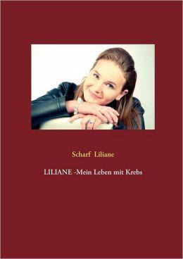 LILIANE -Mein Leben mit Krebs