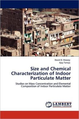 Size and Chemical Characterization of Indoor Particulate Matter