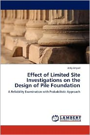 Effect of Limited Site Investigations on the Design of Pile Foundation
