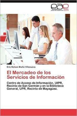 El Mercadeo de Los Servicios de Informacion