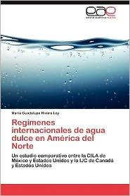 Regimenes Internacionales de Agua Dulce En America del Norte