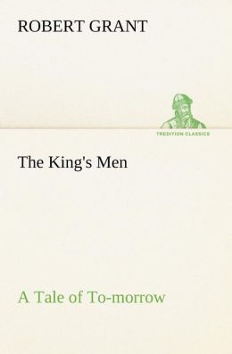 The King's Men a Tale of To-Morrow