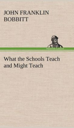 What the Schools Teach and Might Teach