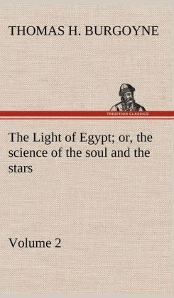 The Light of Egypt; Or, the Science of the Soul and the Stars - Volume 2