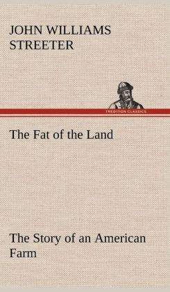 The Fat of the Land The Story of an American Farm