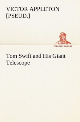Tom Swift and His Giant Telescope